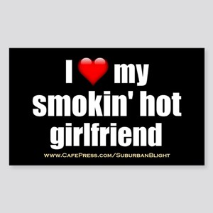 """Love My Smokin' Hot Girlfriend"" Sticker (Rectangl"