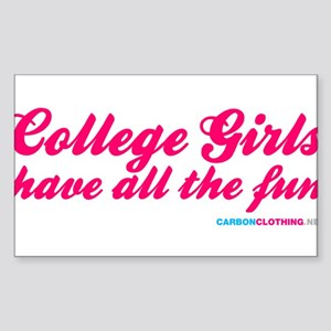 College Girls Have All The Fun Sticker (Rectangle)