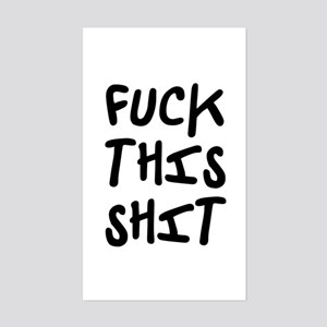 F*ck this shit! Rectangle Sticker