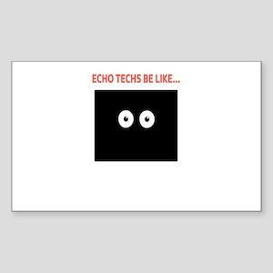 Echo Techs Be Like Sticker (Rectangle)