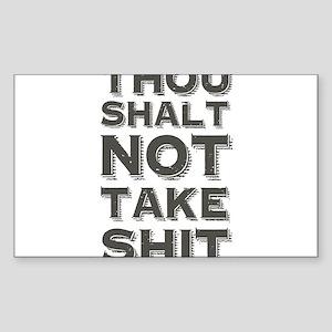 Thou shalt not take shit Sticker