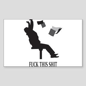 Fuck This Shit Sticker