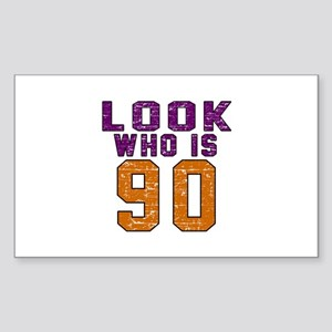 Look Who Is 90 Sticker (Rectangle)