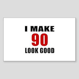 I Make 90 Look Good Sticker (Rectangle)