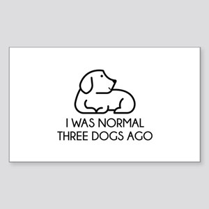 I Was Normal Three Dogs Ago Sticker (Rectangle)
