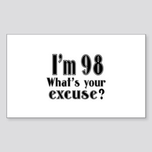 I'm 98 What is your excuse? Sticker (Rectangle)