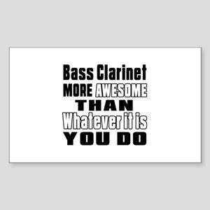 Bass Clarinet More Awesome Sticker (Rectangle)