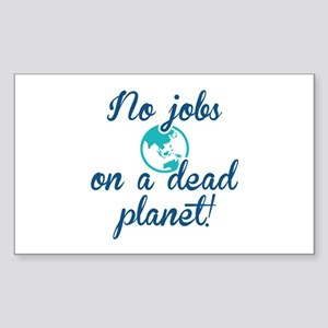 No Jobs On A Dead Planet Sticker (Rectangle)