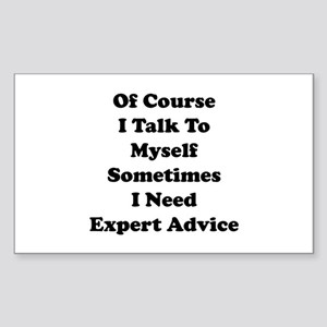 Sometimes I Need Expert Advice Sticker (Rectangle)