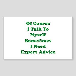 Sometimes I Need Expert Advice Sticker (Rectangle)