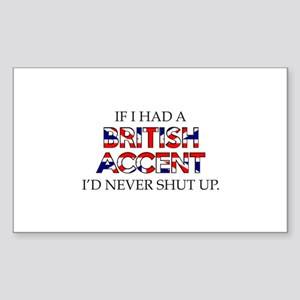 If I Had A British Accent Sticker (Rectangle)