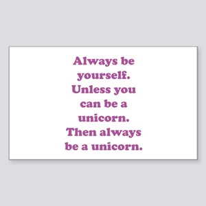 Then always be a unicorn Sticker (Rectangle)
