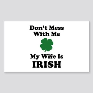 Don't Mess With Me. My Wife Is Irish. Sticker (Rec