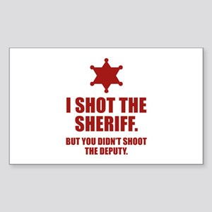 I Shot The Sheriff. But You Didn't Shoot The Deput