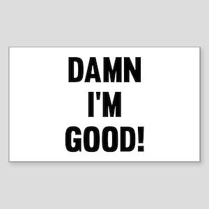 Damn I'm Good! Sticker (Rectangle)