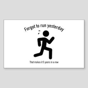 Forgot To Run Yesterday Sticker (Rectangle)