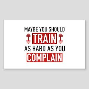 Train As Hard As You Complain Sticker (Rectangle)