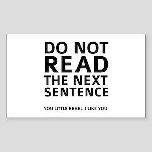 Do Not Read The Next Sentence Sticker (Rectangle)