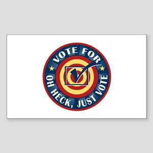 Funny Oh Heck Just Vote Rectangle Sticker