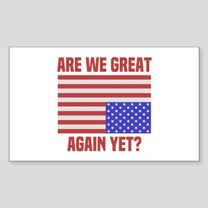 Are We Great Again Yet? Sticker