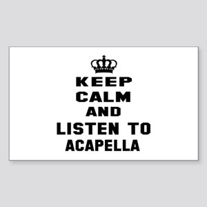 Keep calm and listen to Acapel Sticker (Rectangle)