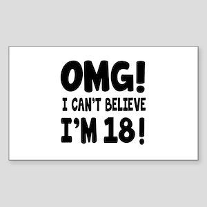 Omg I Can't Believe I Am 18 Sticker (Rectangle)