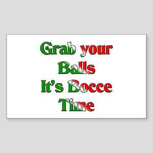 Grab your Balls. It's Bocce T Sticker (Rectangular