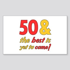 50th Birthday Best Yet To Come Sticker (Rectangle)