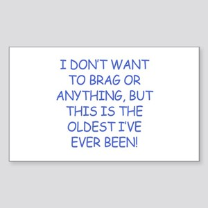 Birthday Humor (Brag) Sticker (Rectangle)