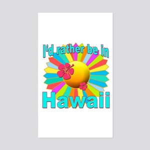 Tropical I'd Rather be in Hawaii Sticker (Rectangl