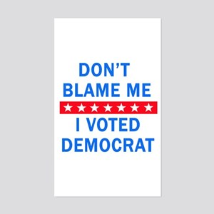 DONT BLAME ME DEMOCRAT Sticker (Rectangle)