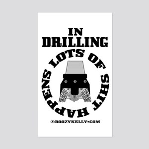In Drilling Shit Happens Rectangle Sticker
