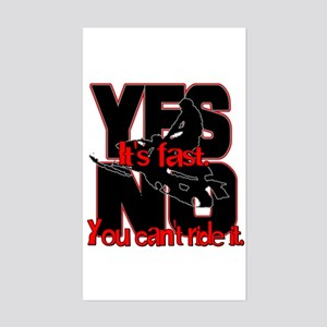 Yes It's Fast - No You Can't Sticker (Rectangle)