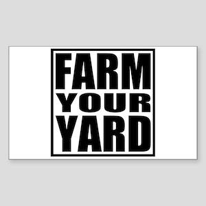 Farm Your Yard Rectangle Sticker