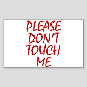 Please Don't Touch Me Sticker (Rectangle)