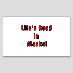 LIFE'S GOOD IN ALASKA Rectangle Sticker