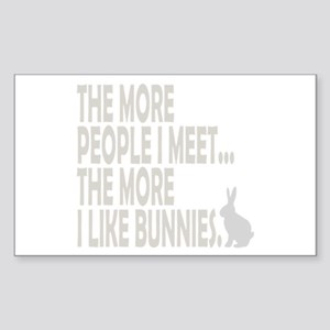 THE MORE PEOPLE I MEET... THE Sticker (Rectangle)
