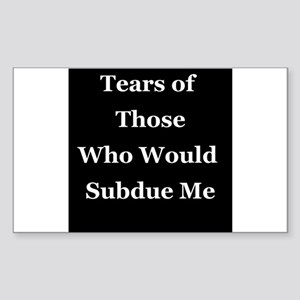 Tears of Those Who Would Subdue Me Sticker
