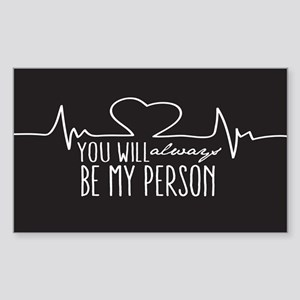 You Will Always Be My Person Sticker