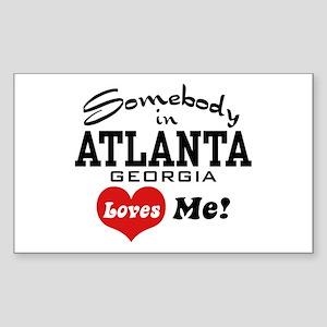 Somebody In Atlanta Loves Me Sticker (Rectangle)