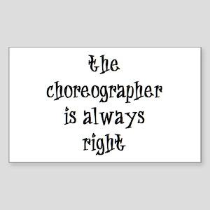 choreographer always right Sticker (Rectangle)