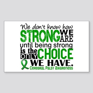 How Strong We Are Cerebral Pal Sticker (Rectangle)