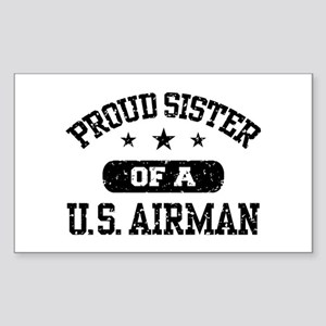 Proud Sister of a US Airman Sticker (Rectangle)