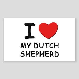 I love MY DUTCH SHEPHERD Rectangle Sticker