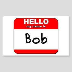 Hello my name is Bob Rectangle Sticker