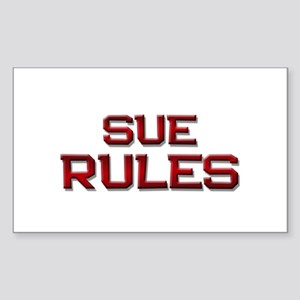 sue rules Rectangle Sticker