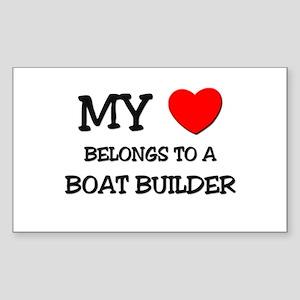 My Heart Belongs To A BOAT BUILDER Sticker (Rectan