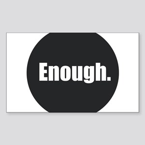 Enough. Sticker