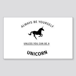 Always be yourself unless you can be a uni Sticker