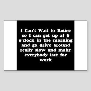 I can't wait to retire Sticker